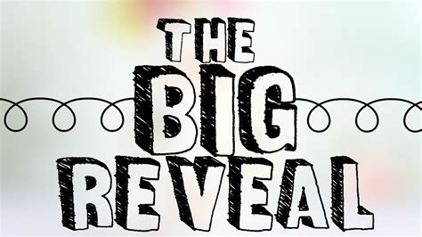 the big the big reveal