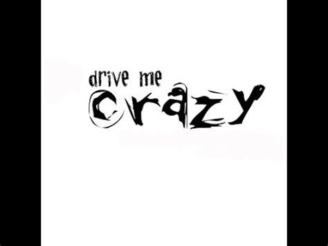 drive you mad lyrics top songs uk you drive me crazy film song song