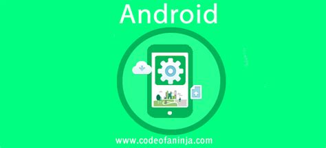 android tutorials android programming tutorials for beginners with source code downloads