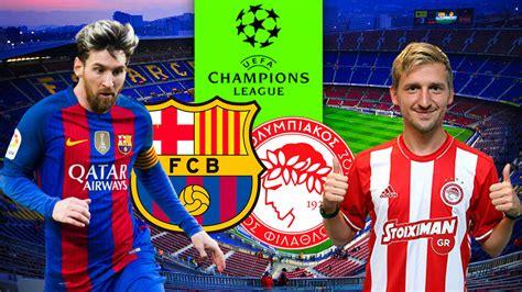 Barcelona Vs Olympiakos | barcelona vs olympiakos c 243 mo ver en directo online por