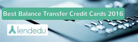 best balance transfer cards best balance transfer credit cards for 2016 lendedu