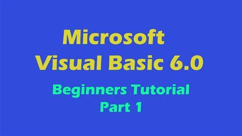 Tutorial Visual Basic 6 0 Youtube | visual basic 6 0 beginners tutorial part 1 youtube