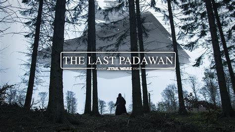 star wars the last 1368008372 the last padawan a short star wars story fan film youtube