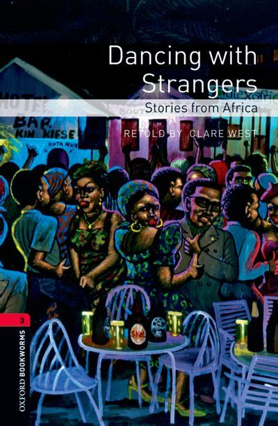 oxford bookworms library stage 0194792102 oxford bookworms library third edition stage 3 dancing with strangers stories from africa