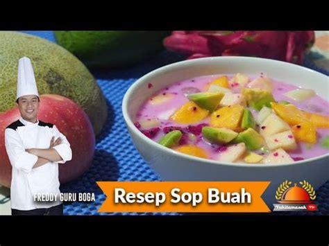 membuat sop buah sederhana resep dan cara membuat sop buah resep es sop buah jualan
