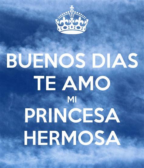 imagenes de buenos dias hermosa te amo buenos dias te amo mi princesa hermosa poster dani