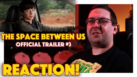 watch movie links the space between us 2017 reaction the space between us trailer 3 asa butterfield movie 2017 youtube