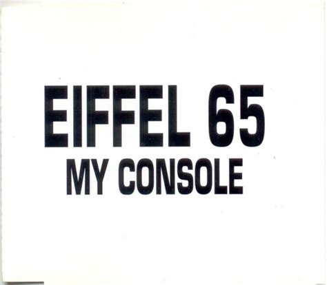 my console eiffel 65 eiffel 65 my console cd at discogs