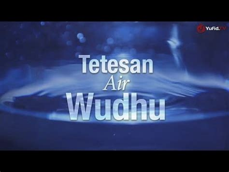 film islami mp4 download tetesan air wudhu sebuah video motivasi islami