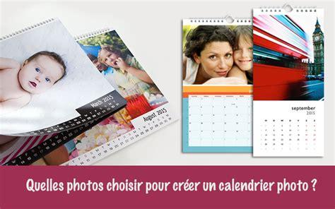 Creer Calendrier Photo Quelles Photos Choisir Pour Cr 233 Er Un Calendrier Photo