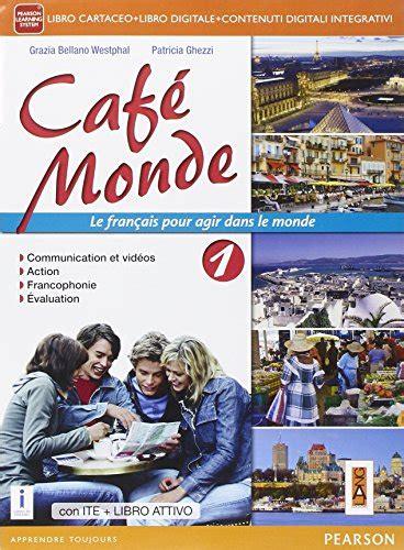 libro le monde dedena libro caf 232 monde activebook con e book con espansione online per le scuole superiori 1 di