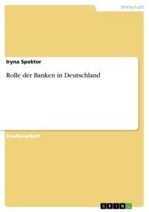 banken in nrw rolle der banken in deutschland hausarbeiten publizieren