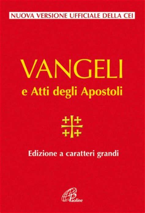 Vangelo E Atti Degli Apostoli Ediz A Caratteri Grandi