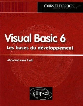 librerie visual basic visual basic 6 les bases du d 233 veloppement a fadil