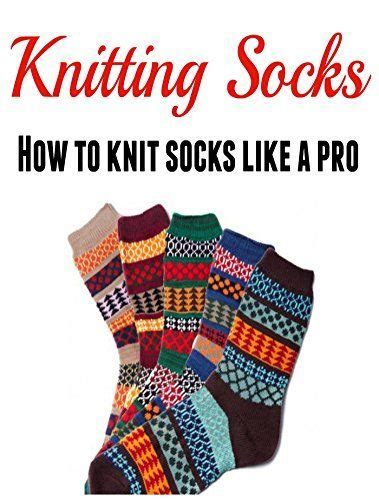 how to knit socks for beginners knitting socks how to knit socks like a pro with clear