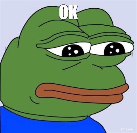Ok Sad Face Meme - ok sad frog troll meme generator