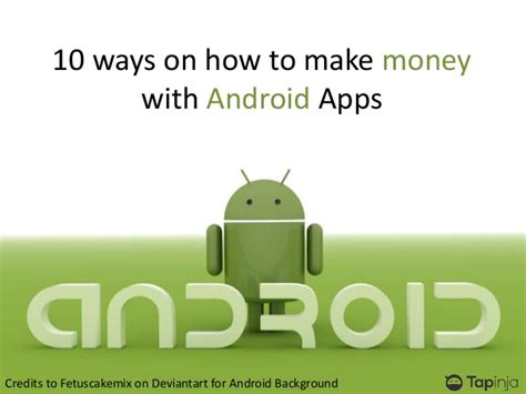 android themes how to create 10 different ways on how to make money with android apps