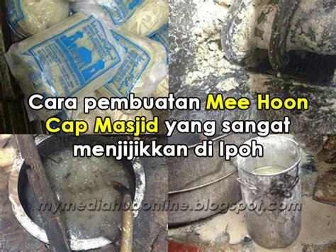 gambar proses pembuatan mee hoon cap masjid