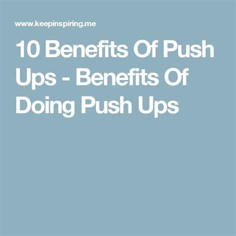 benefits of doing push ups the 25 best push ups benefits ideas on