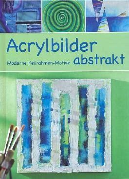 Moderne Acrylbilder Vorlagen acrylbilder abstrakt moderne keilrahmen motive