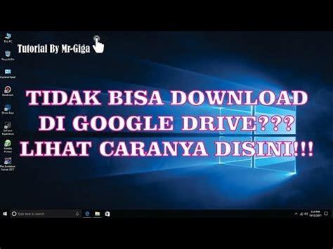 upload video di youtube tidak bisa diputar cara mengatasi tidak bisa download di google drive hd