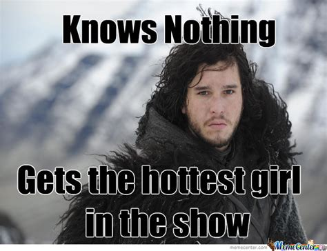 You Know Nothing Jon Snow Meme - you know nothing jon snow by feeney1991 meme center