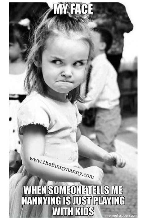 funny memes  perfectly describe nanny life