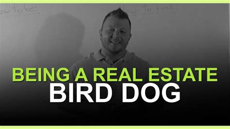 being a realtor how to make money being a real estate bird dog youtube