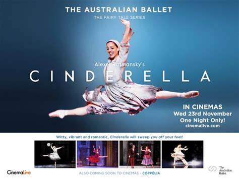cinderella film release australia empire cinemas film synopsis the australian ballet