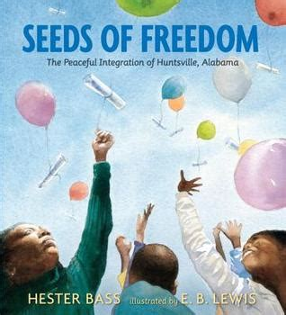 seeds of freedom the peaceful integration of huntsville