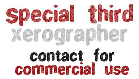 xerographer dafont special third font dafont com