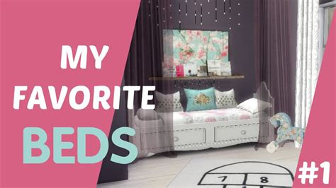 sims   favorite cc beds  youtube