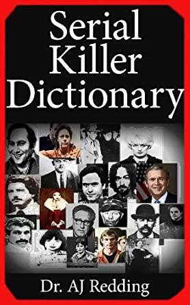 deadly deception the murders of ta serial killer bobby joe florida forensic files book 2 books serial killer dictionary a comprehensive list