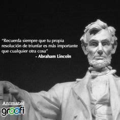 abraham lincoln biography en español frases frases pinterest