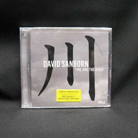 Cd David Sanborn Time And The River sealed cd david sanborn time and the river 2015 okeh records vinylbay777