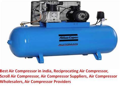best air compressor in india reciprocating air compressor scroll air compressor
