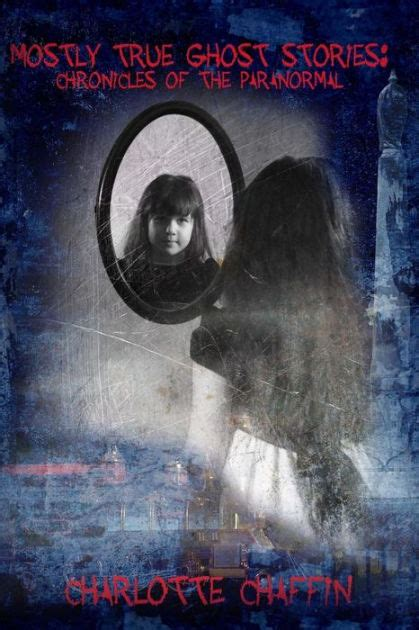 the chronicles of riddick ghosts of furia books mostly true ghost stories chronicles of the paranormal by