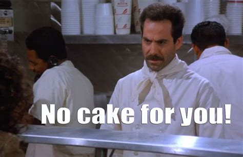 No Cake Meme - 10 situations where christian bakers should refuse to bake