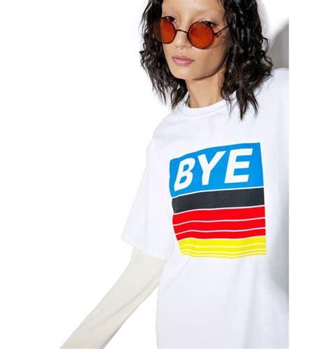 T Shirt Bye hlzblz bye t shirt dolls kill