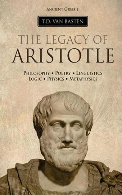 aristotle biography book ancient greece the legacy of aristotle by t d van