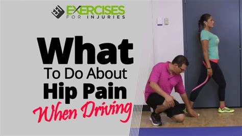 what to do about hip when driving exercises for injuries
