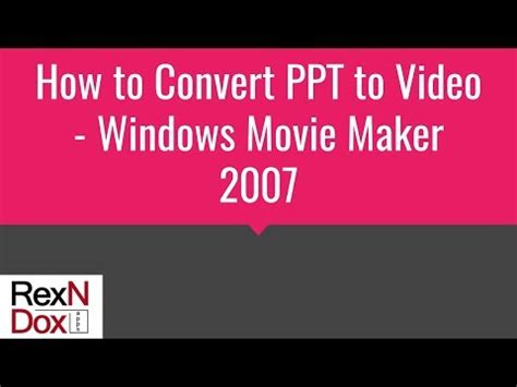 movie maker tutorial powerpoint how to convert ppt to video windows movie maker 2007