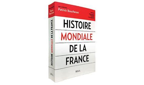 histoire mondiale de la quot histoire mondiale de la france quot sciences po d 233 partement d histoire
