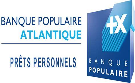 banque populaire si鑒e banque populaire atlantique pr 234 ts personnels aux