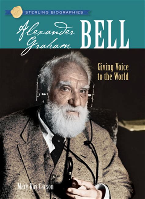 alexander graham bell biography video alexander graham bell giving voice to the world by mary