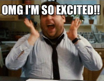 Excited Memes - meme maker omg i m so excited meme maker high lari