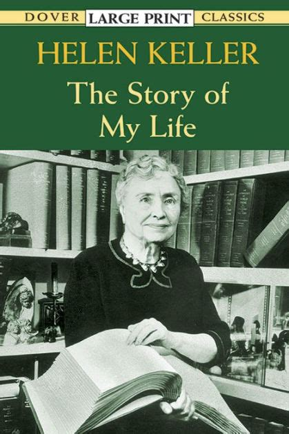 helen keller biography sparknotes helen keller the two autobiographies quot the story of my