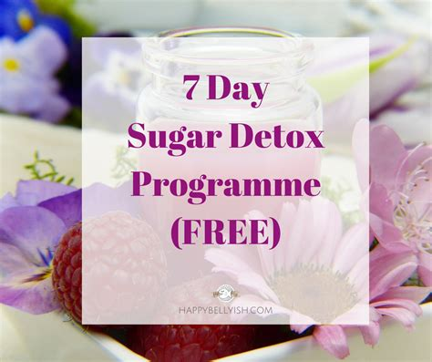 7 Day Sugar Free Detox by 7 Day Sugar Detox Programme Free Happy Bellyfish