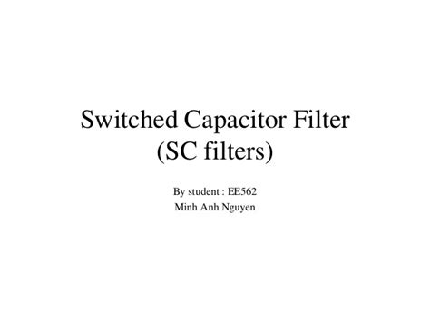 switched capacitor circuits with reduced sensitivity to lifier gain switched capacitor filters ppt 28 images capacitor switched filter 28 images anti aliasing