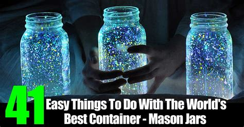 creative things to do with the world s best container mason jars